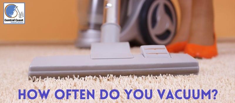 How Often Do You Vacuum?